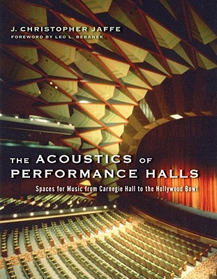 The Acoustics of Performance Halls By Jaffe, J. Christopher/ Beranek, Leo L. (FRW)
