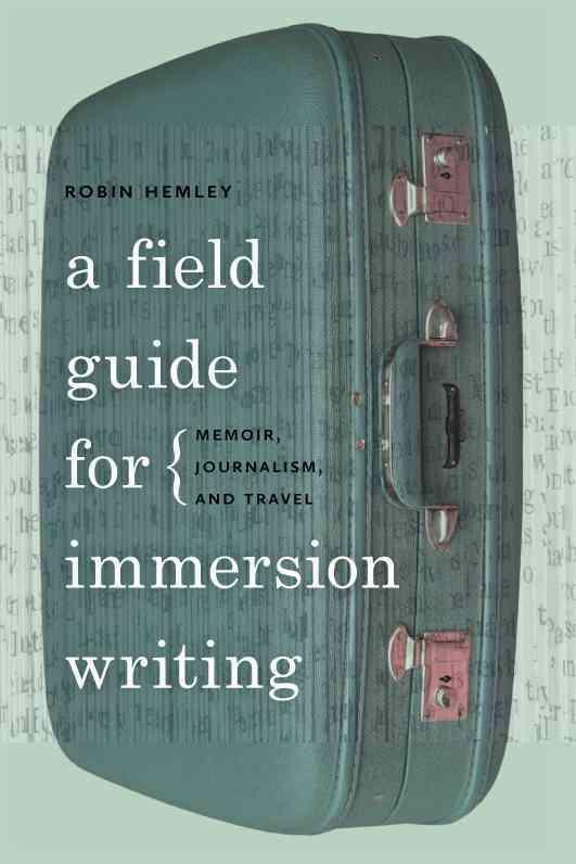 A Field Guide for Immersion Writing By Hemley, Robin